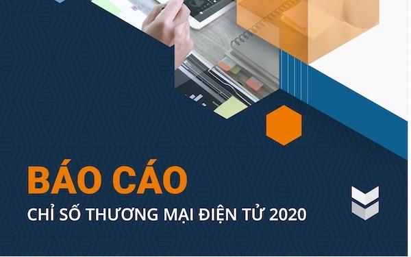 Báo cáo Chỉ số Thương mại điện tử Việt Nam (EBI) 2020